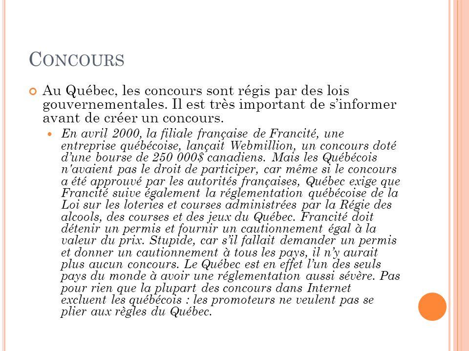 Concours Au Québec, les concours sont régis par des lois gouvernementales. Il est très important de s'informer avant de créer un concours.