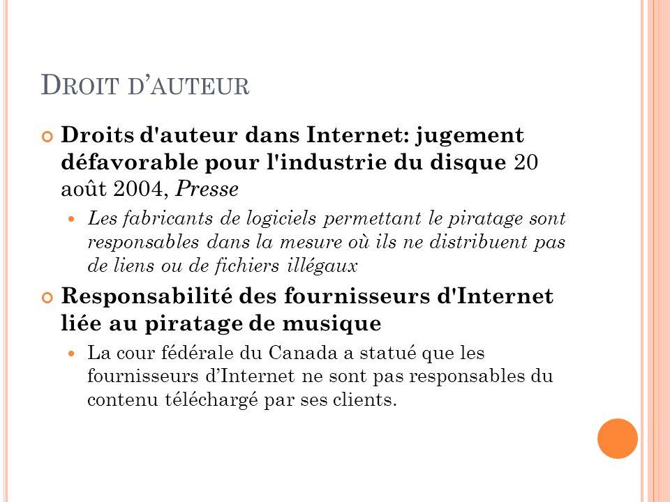 Droit d'auteur Droits d auteur dans Internet: jugement défavorable pour l industrie du disque 20 août 2004, Presse.