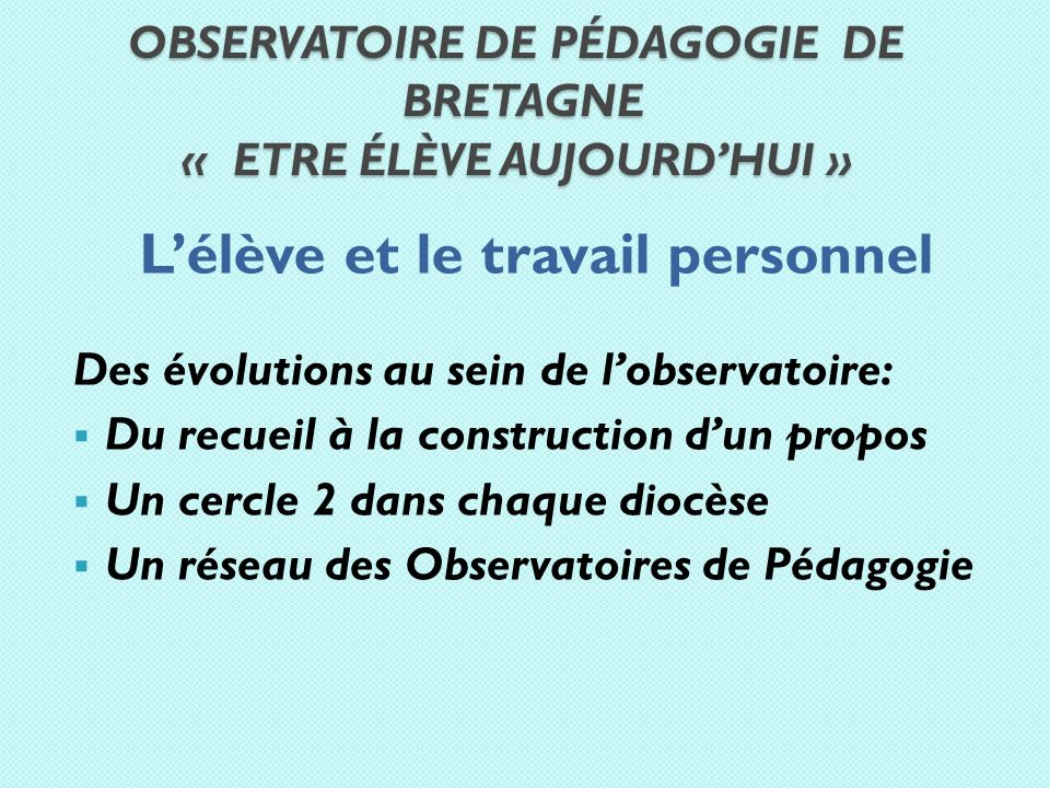 Observatoire de pédagogie de bretagne « Etre élève aujourd'hui »