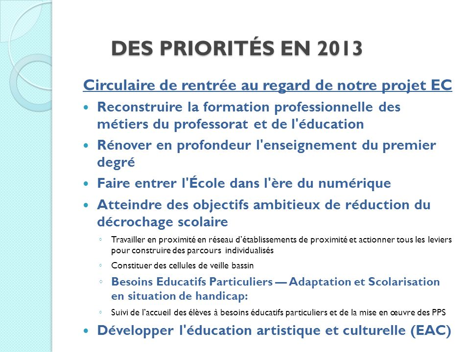 des priorités en 2013 Circulaire de rentrée au regard de notre projet EC.