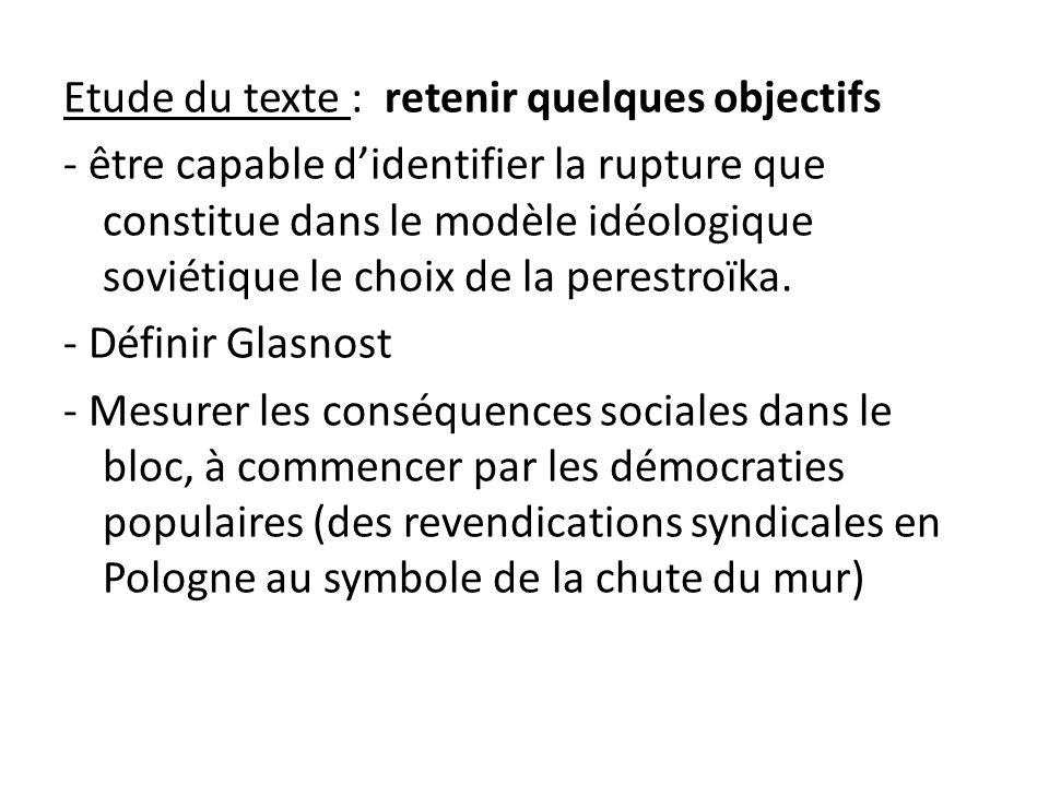Etude du texte : retenir quelques objectifs - être capable d'identifier la rupture que constitue dans le modèle idéologique soviétique le choix de la perestroïka.