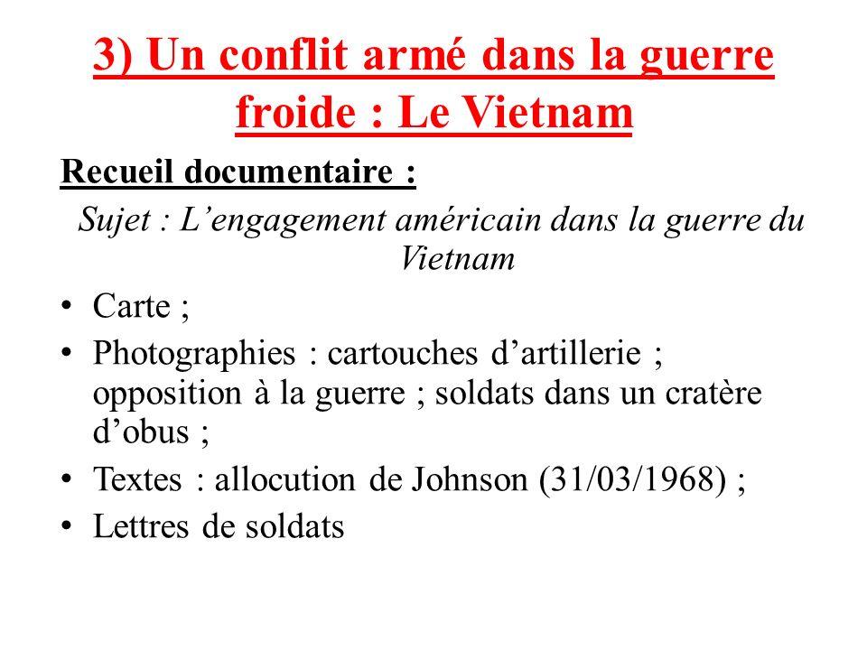 3) Un conflit armé dans la guerre froide : Le Vietnam