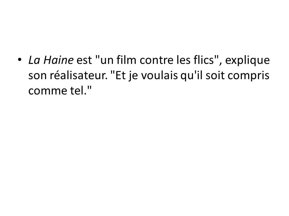 La Haine est un film contre les flics , explique son réalisateur