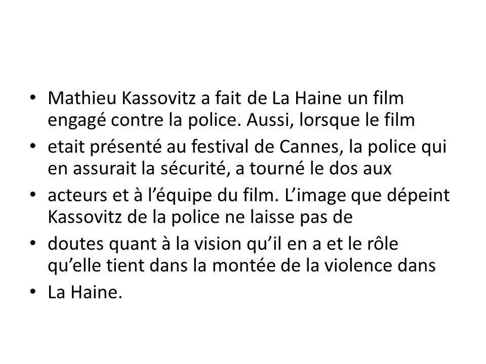 Mathieu Kassovitz a fait de La Haine un film engagé contre la police