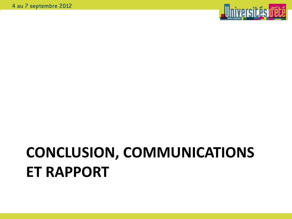 Conclusion, communications et rapport