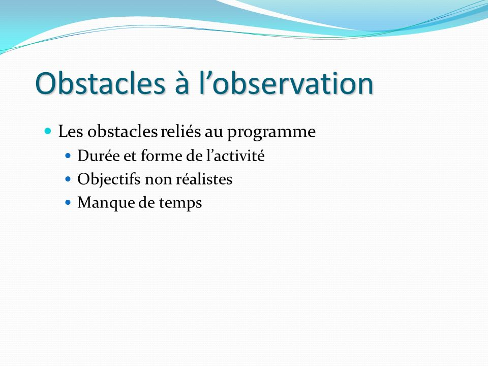 Obstacles à l'observation