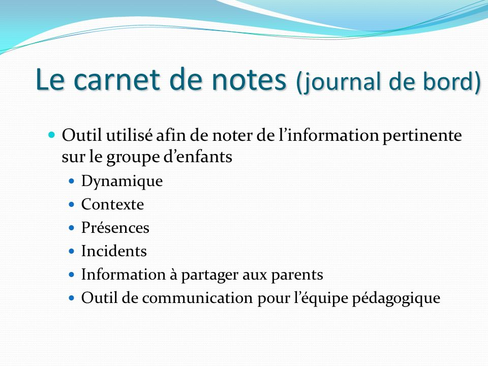 Le carnet de notes (journal de bord)