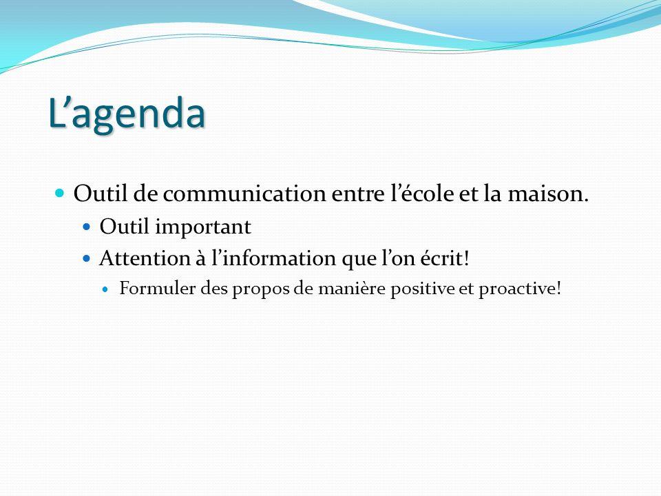 L'agenda Outil de communication entre l'école et la maison.