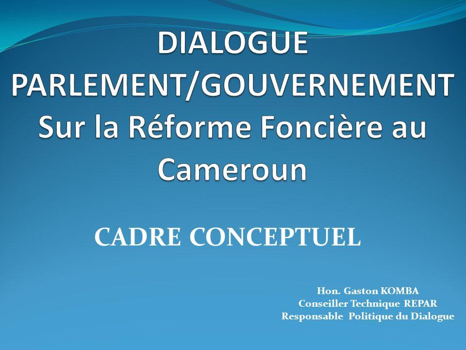 DIALOGUE PARLEMENT/GOUVERNEMENT Sur la Réforme Foncière au Cameroun