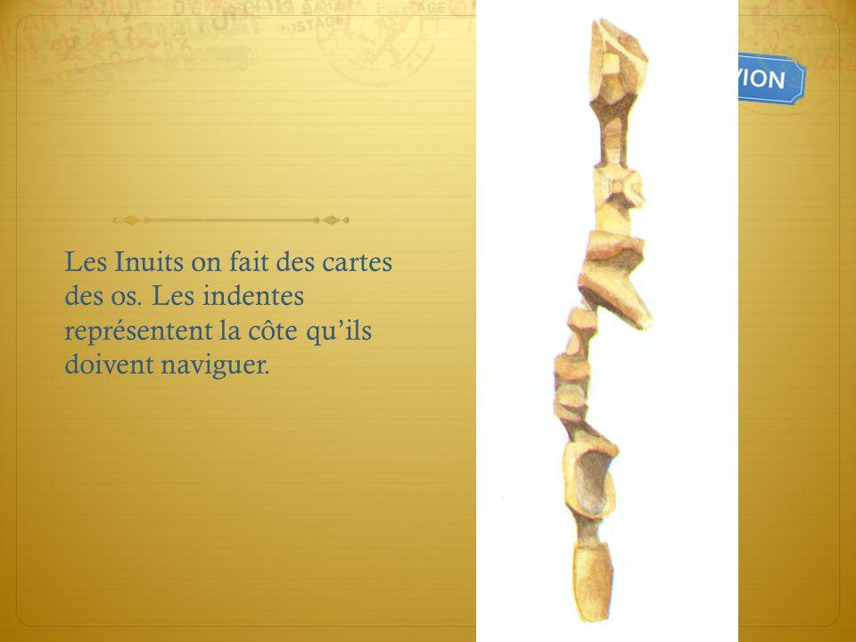 Les Inuits on fait des cartes des os
