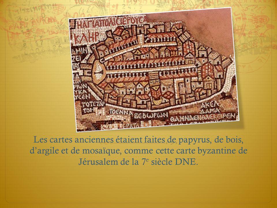 Les cartes anciennes étaient faites de papyrus, de bois, d'argile et de mosaïque, comme cette carte byzantine de Jérusalem de la 7e siècle DNE.
