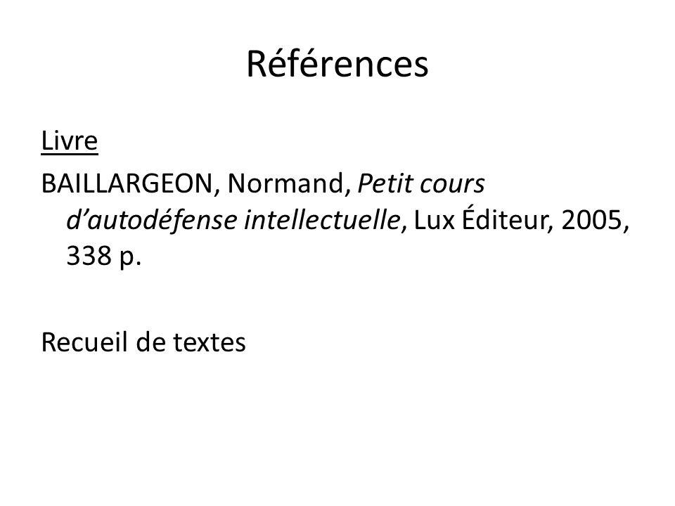 Références Livre BAILLARGEON, Normand, Petit cours d'autodéfense intellectuelle, Lux Éditeur, 2005, 338 p.