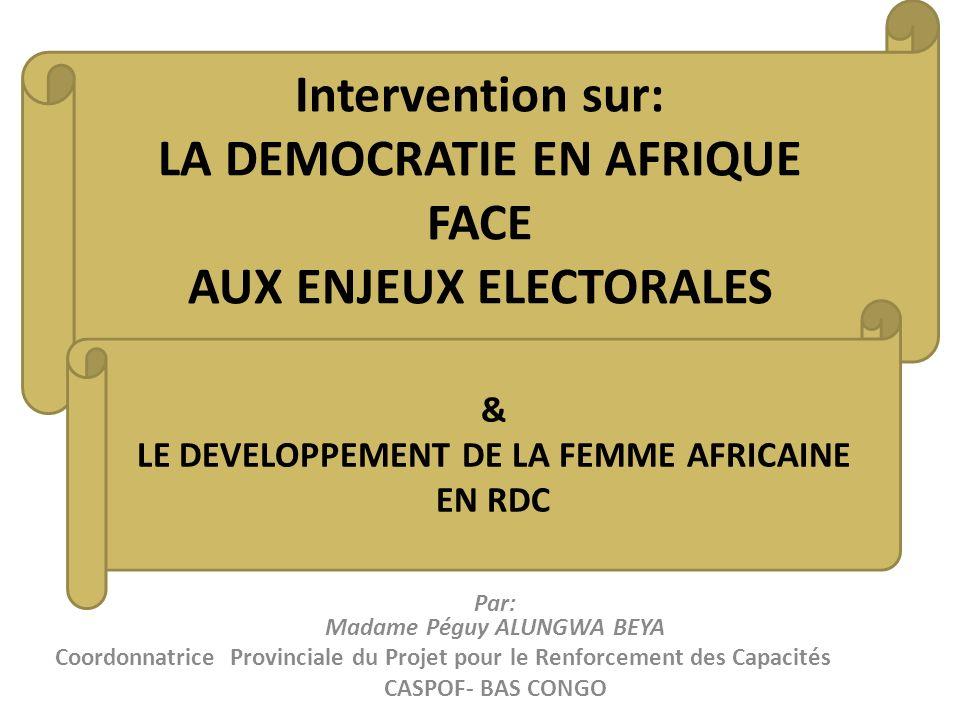 Intervention sur: LA DEMOCRATIE EN AFRIQUE FACE AUX ENJEUX ELECTORALES