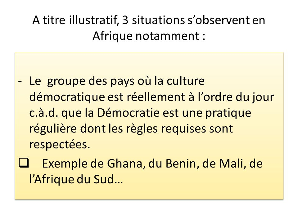 A titre illustratif, 3 situations s'observent en Afrique notamment :