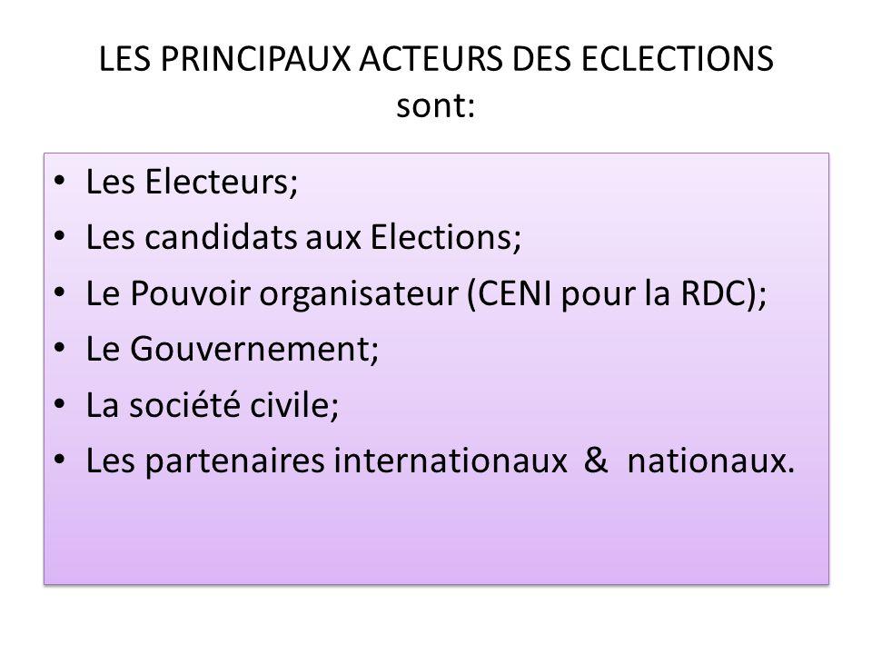 LES PRINCIPAUX ACTEURS DES ECLECTIONS sont: