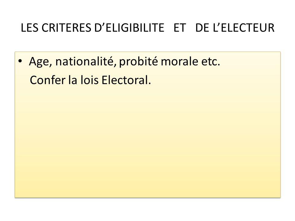 LES CRITERES D'ELIGIBILITE ET DE L'ELECTEUR