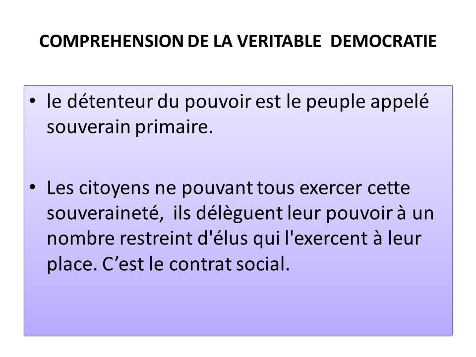 COMPREHENSION DE LA VERITABLE DEMOCRATIE