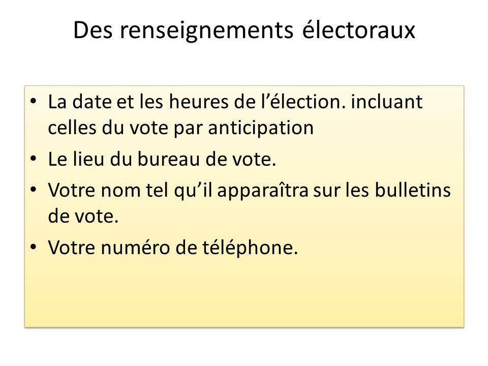 Des renseignements électoraux