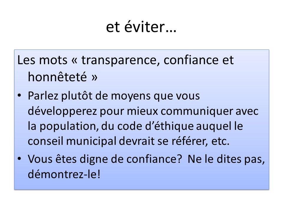 et éviter… Les mots « transparence, confiance et honnêteté »
