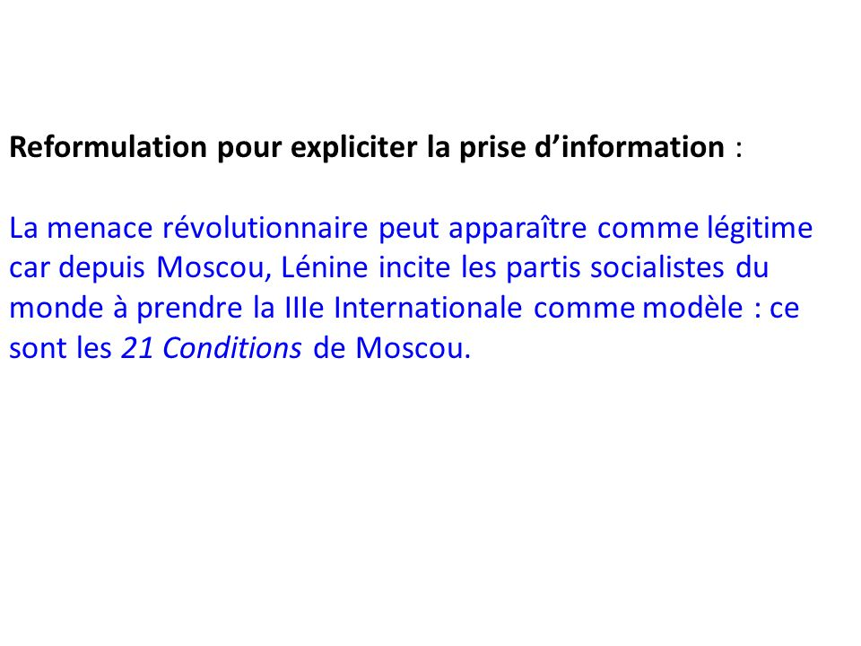Reformulation pour expliciter la prise d'information :