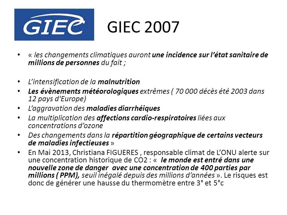 GIEC 2007 « les changements climatiques auront une incidence sur l'état sanitaire de millions de personnes du fait ;