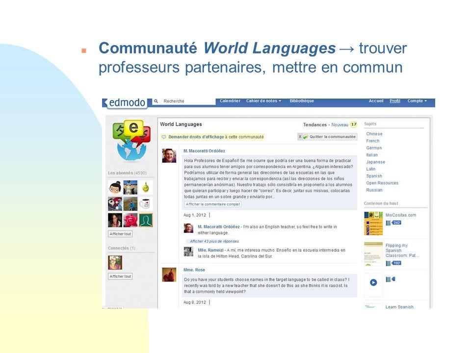 29/03/2017 Communauté World Languages → trouver professeurs partenaires, mettre en commun.