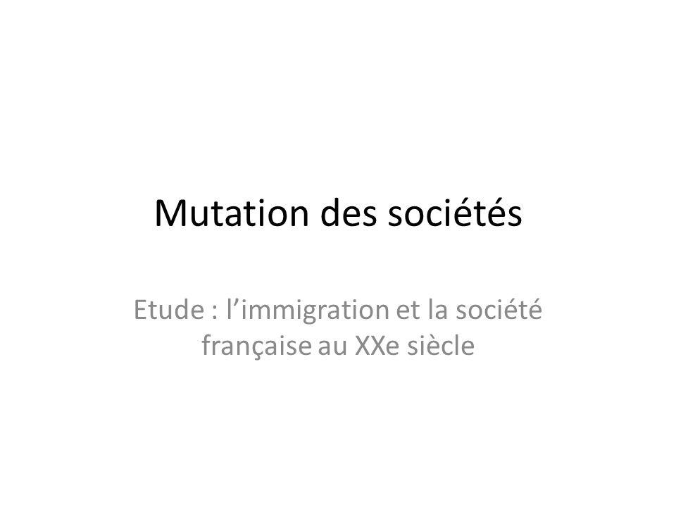 Etude : l'immigration et la société française au XXe siècle