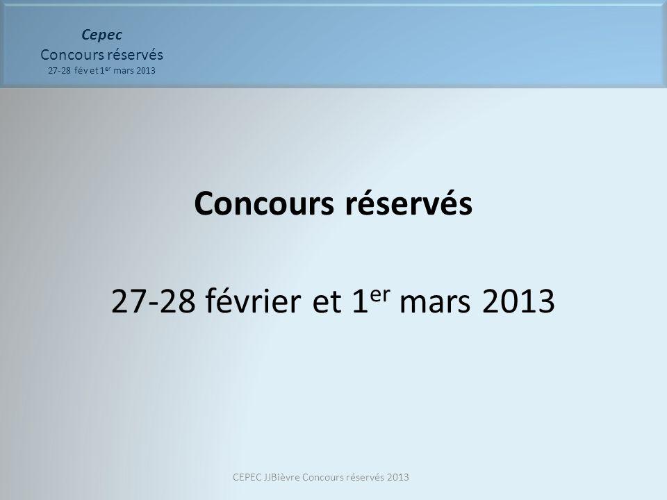Cepec Concours réservés 27-28 fév et 1er mars 2013