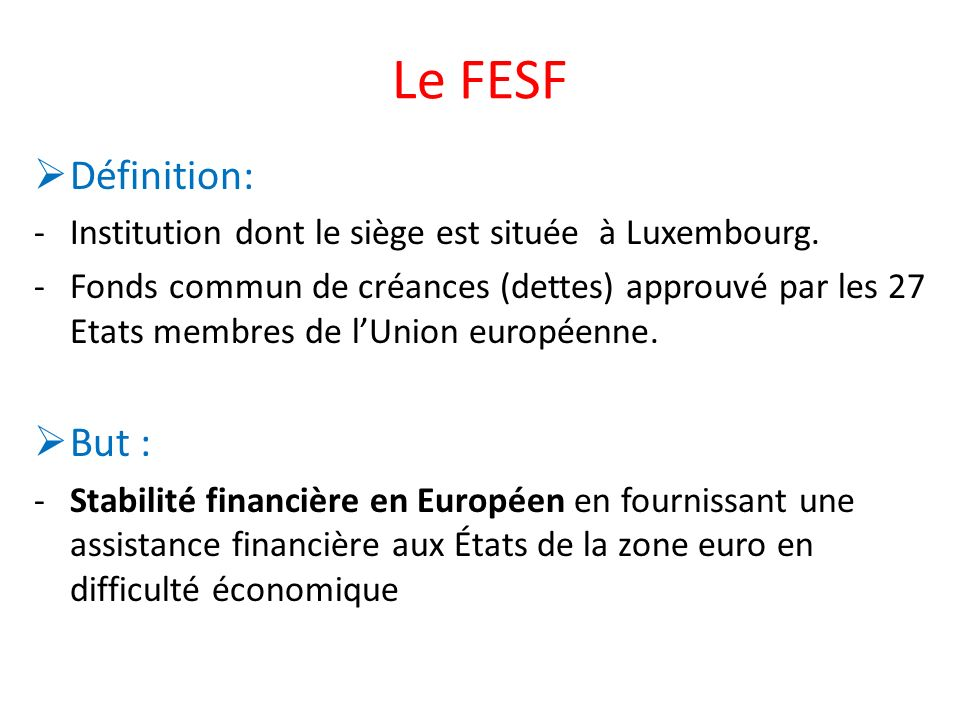 Le FESF Définition: But :
