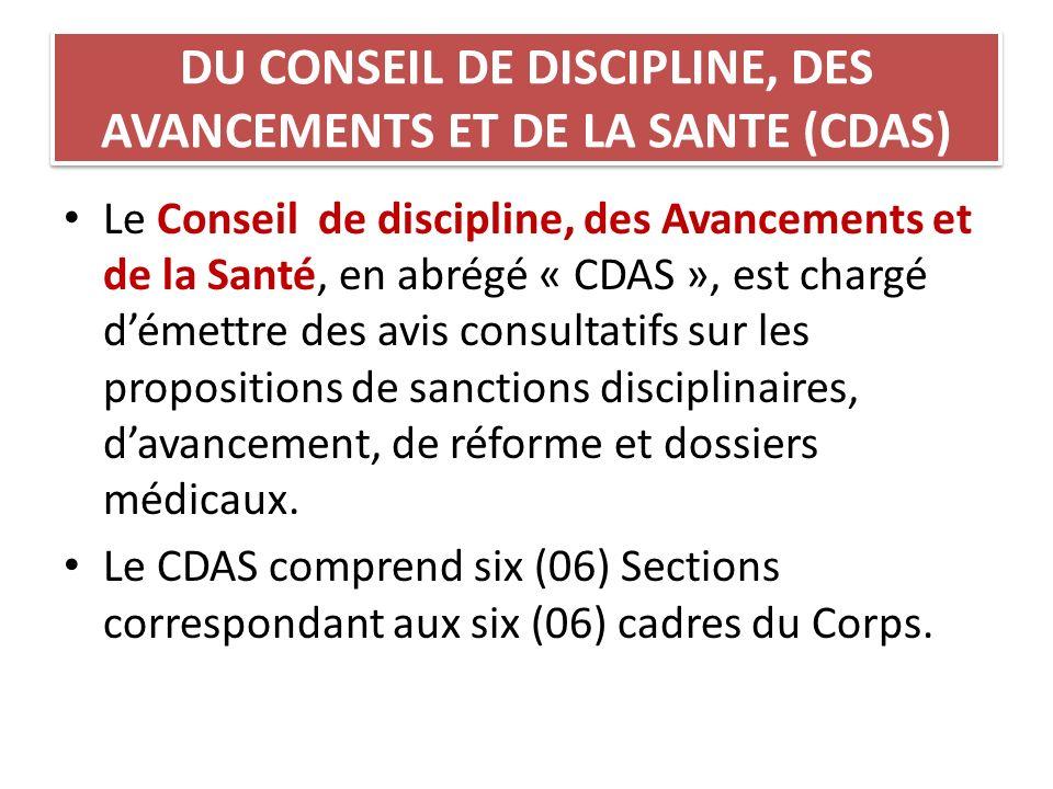 DU CONSEIL DE DISCIPLINE, DES AVANCEMENTS ET DE LA SANTE (CDAS)