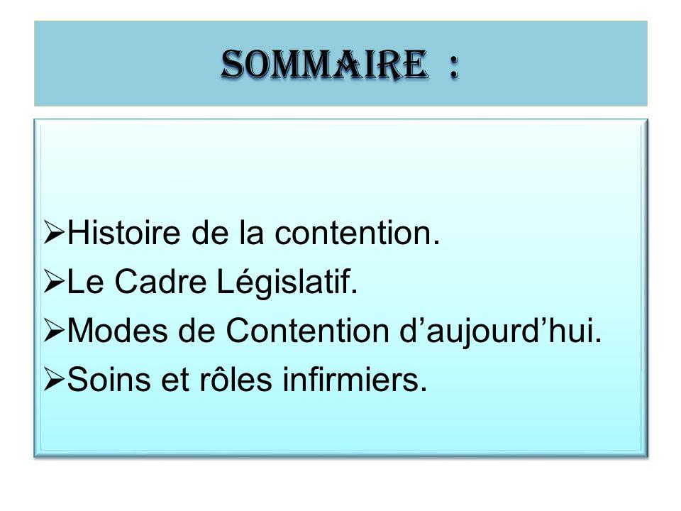 Sommaire : Histoire de la contention. Le Cadre Législatif.