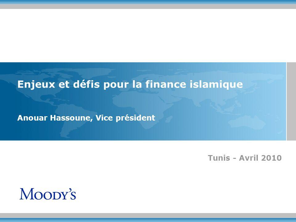 Enjeux et défis pour la finance islamique Anouar Hassoune, Vice président