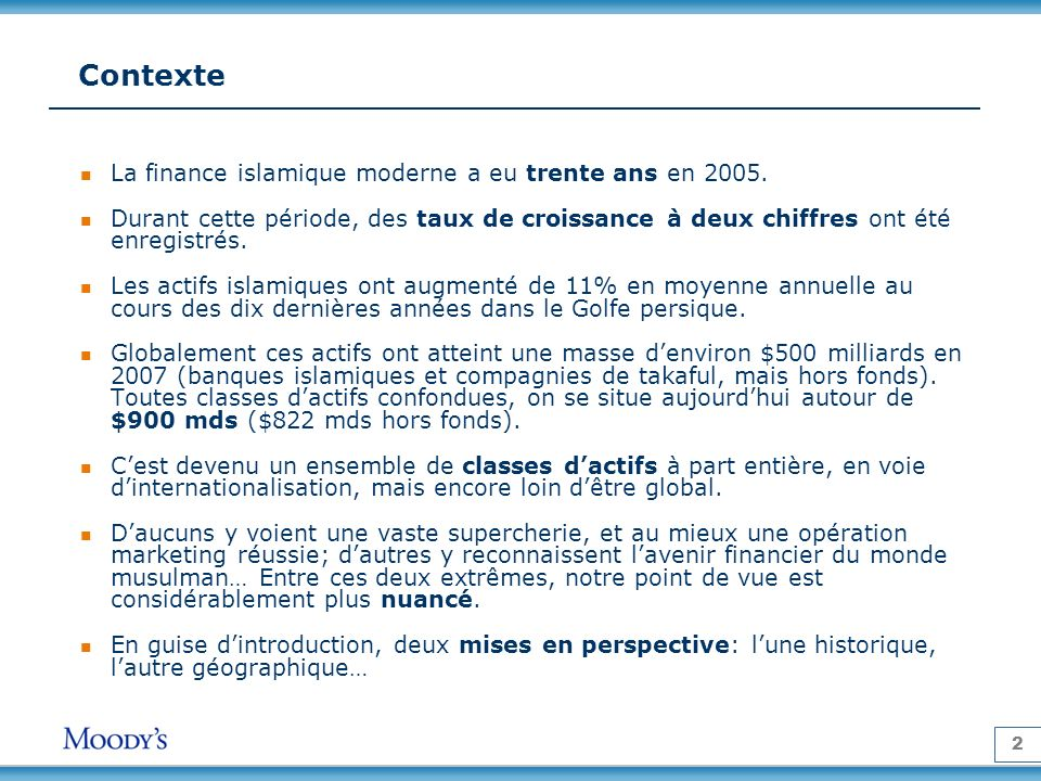 Contexte La finance islamique moderne a eu trente ans en 2005.
