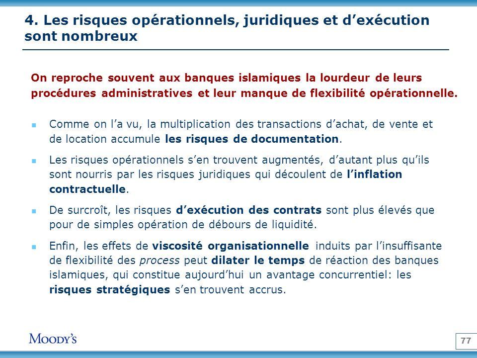 4. Les risques opérationnels, juridiques et d'exécution sont nombreux