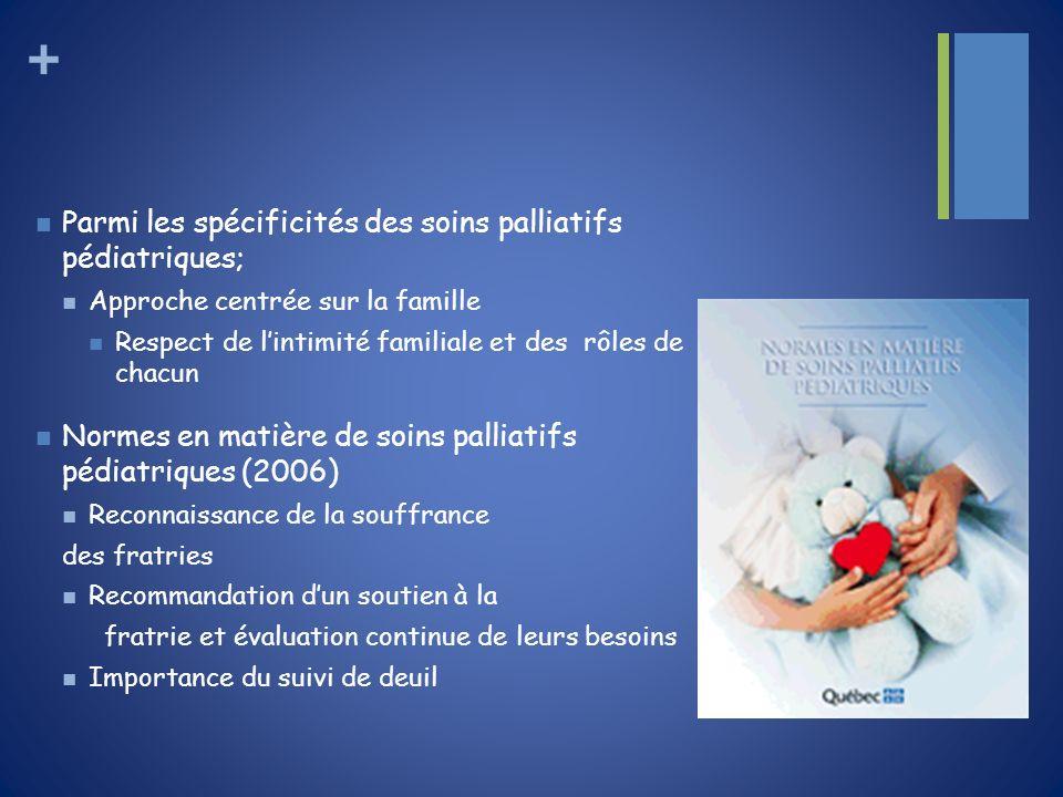 Parmi les spécificités des soins palliatifs pédiatriques;