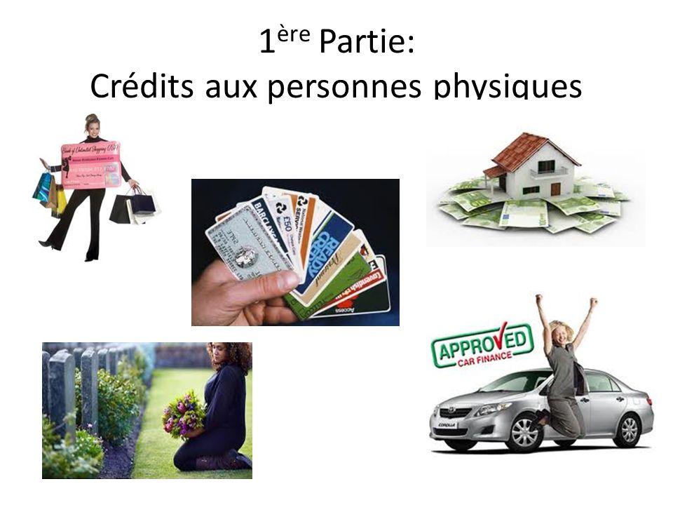 1ère Partie: Crédits aux personnes physiques