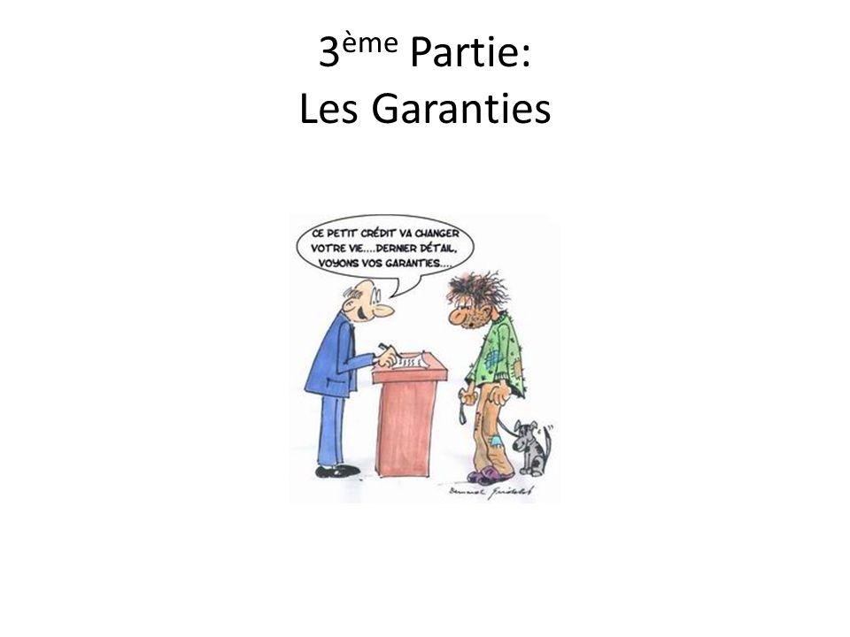 3ème Partie: Les Garanties