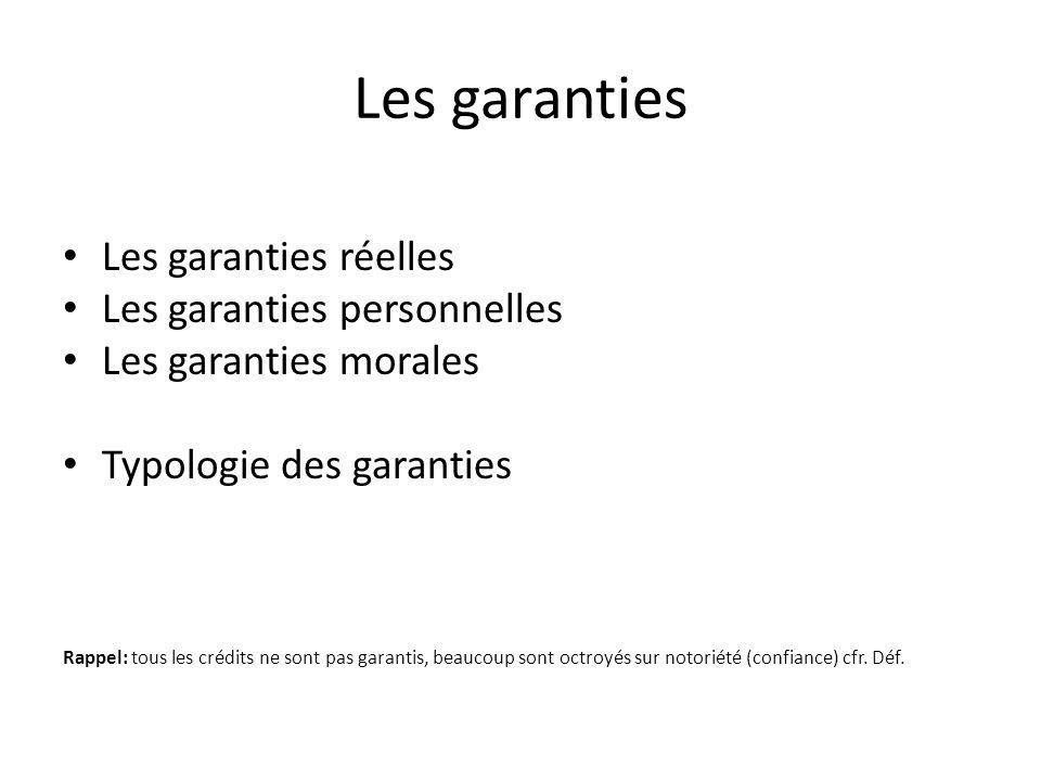 Les garanties Les garanties réelles Les garanties personnelles