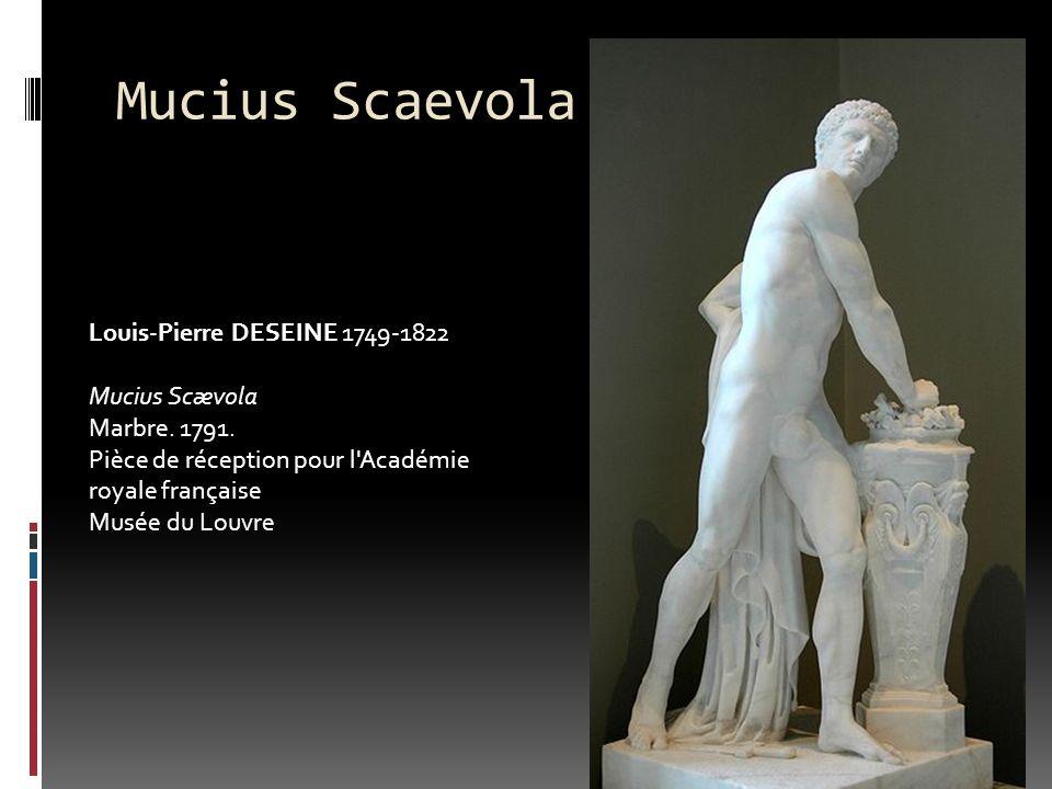 Mucius Scaevola Louis-Pierre DESEINE 1749-1822 Mucius Scævola