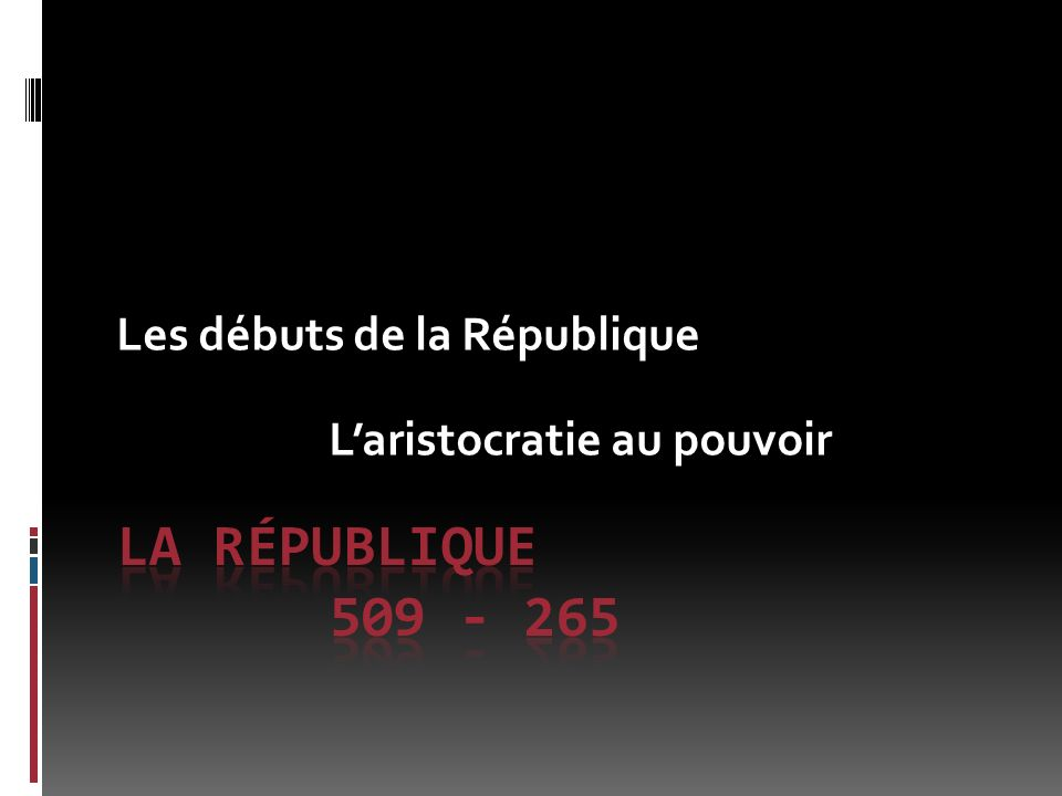 Les débuts de la République L'aristocratie au pouvoir