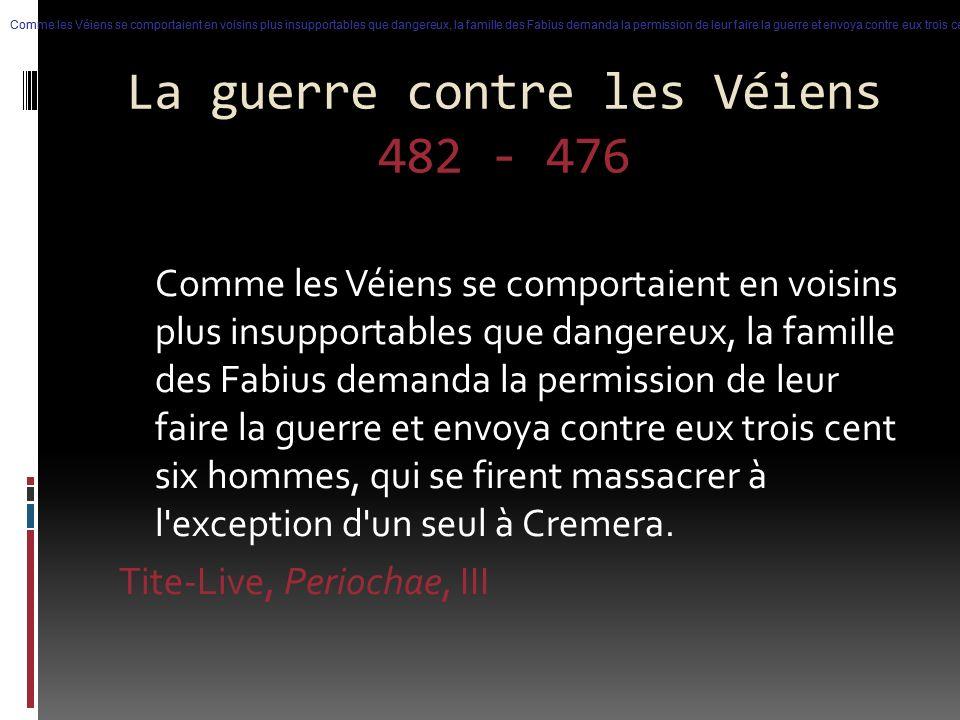 La guerre contre les Véiens 482 - 476