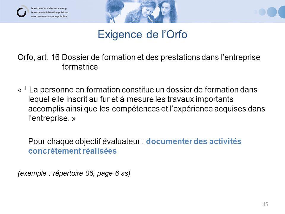 Exigence de l'Orfo Orfo, art. 16 Dossier de formation et des prestations dans l'entreprise formatrice.