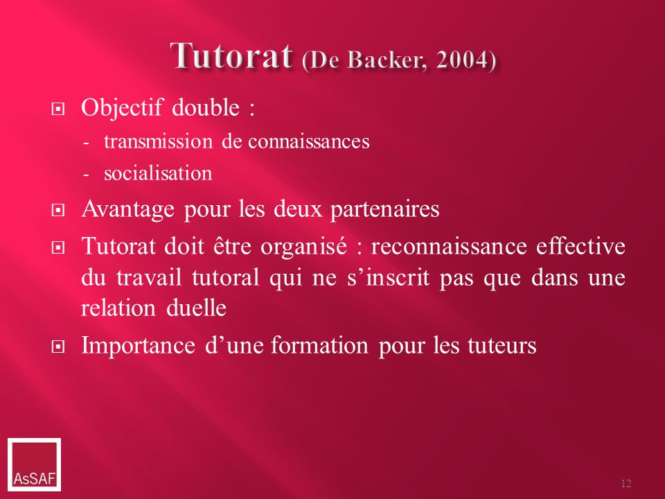 Tutorat (De Backer, 2004) Objectif double :