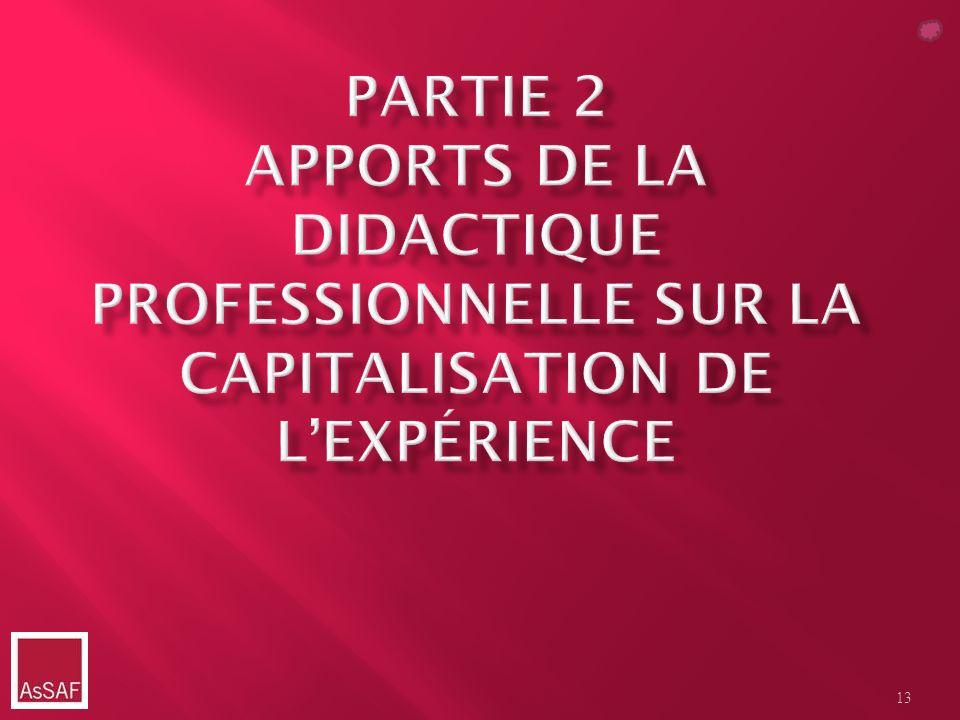 Partie 2 Apports de la didactique professionnelle sur la capitalisation de l'expérience