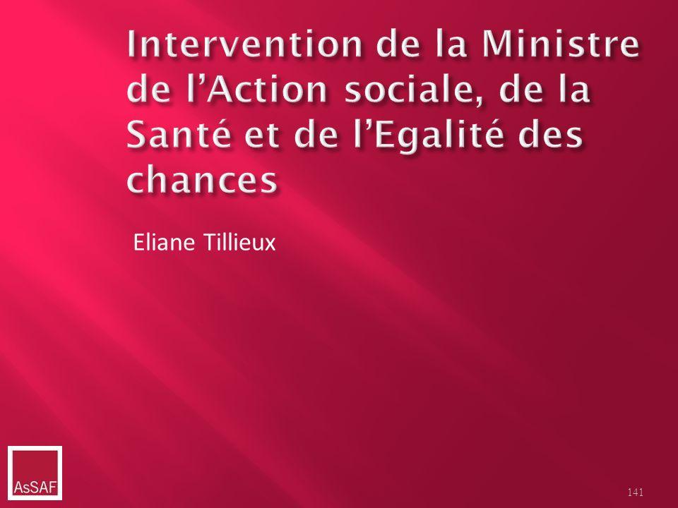 Intervention de la Ministre de l'Action sociale, de la Santé et de l'Egalité des chances