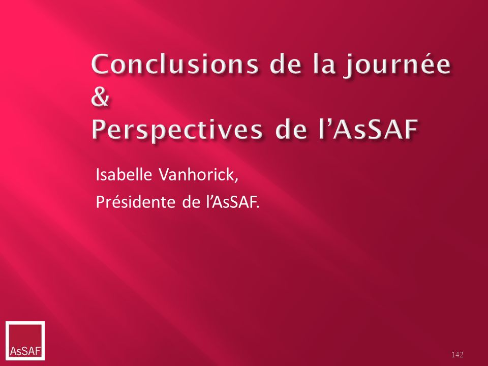 Conclusions de la journée & Perspectives de l'AsSAF