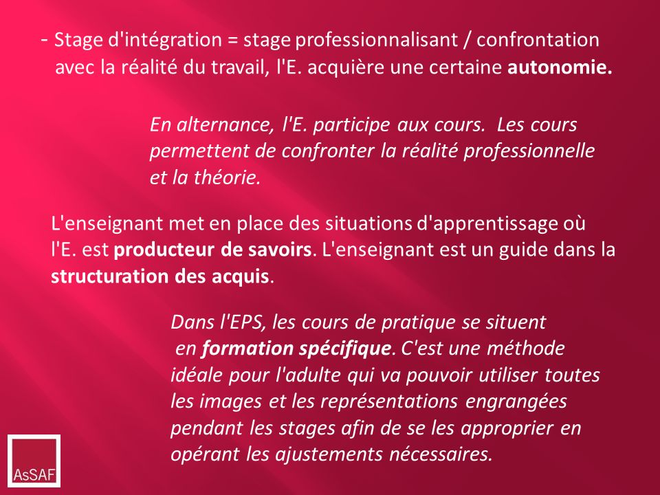 - Stage d intégration = stage professionnalisant / confrontation