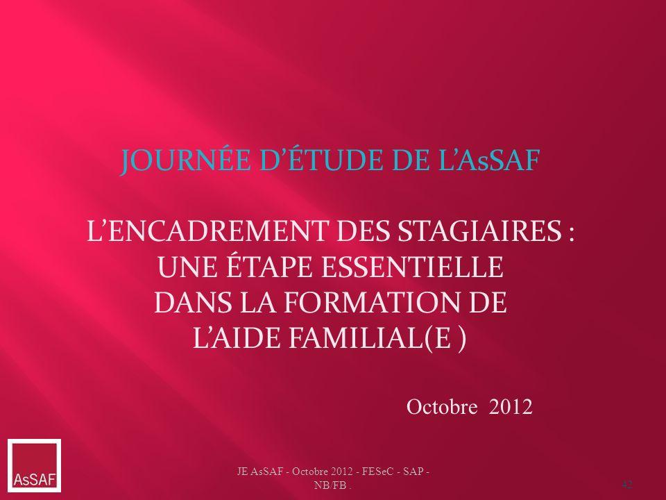 JOURNÉE D'ÉTUDE DE L'AsSAF L'ENCADREMENT DES STAGIAIRES :