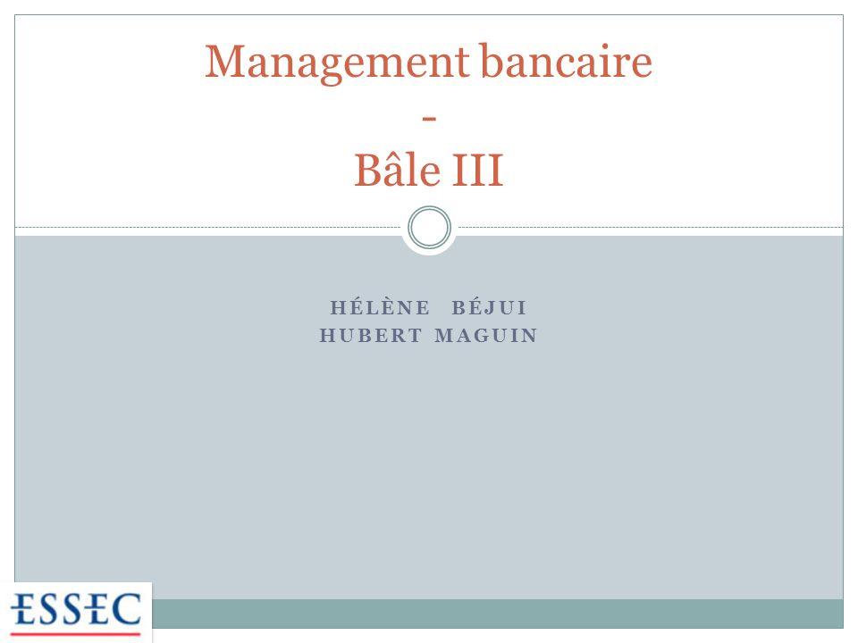 Management bancaire - Bâle III