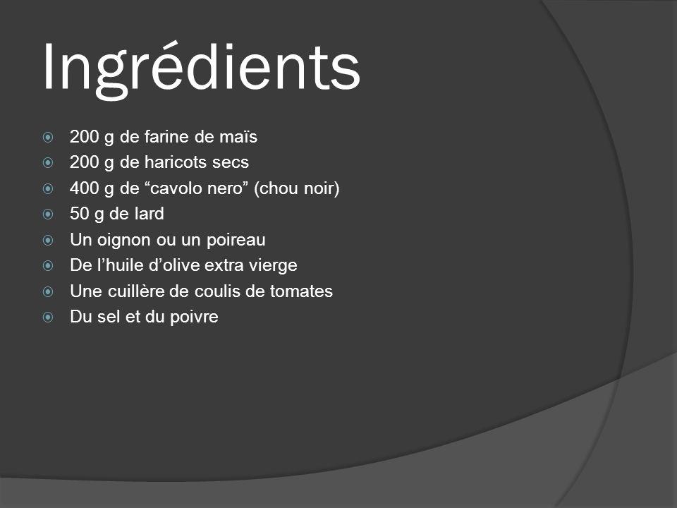 Ingrédients 200 g de farine de maïs 200 g de haricots secs
